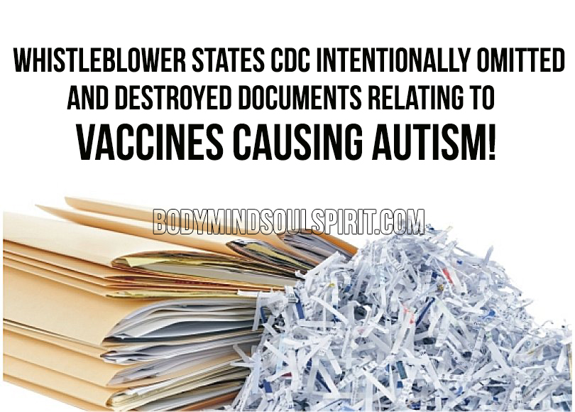 Whistleblower States CDC Intentionally Omitted And Destroyed Documents Relating To Vaccines Causing Autism!