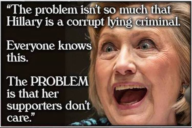 Funny Hillary Clinton Meme The Problem Isn't So Much That Hillary Is A Corrupt Lying Criminal Photo