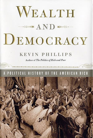 Kevin Phillips's Wealth and Democracy