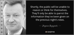 quote-shortly-the-public-will-be-unable-to-reason-or-think-for-themselves-they-ll-only-be-zbigniew-brzezinski-82-48-78