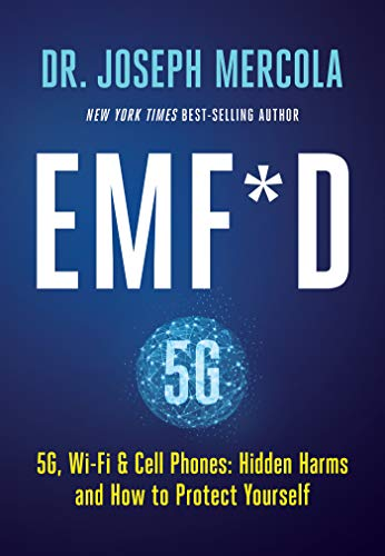 EMF*D: 5G, Wi-Fi & Cell Phones: Hidden Harms and How to Protect Yourself by [Mercola, Joseph]